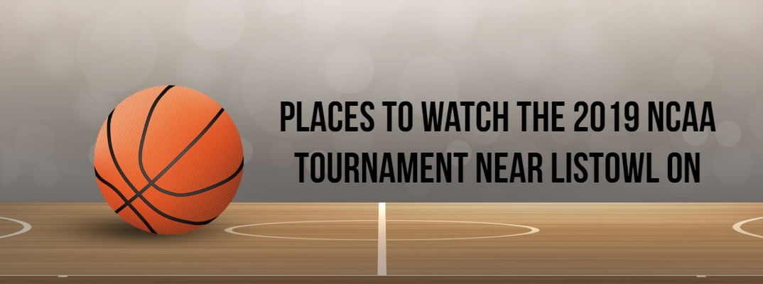 "Basketball banner with ""Places to Watch the 2019 NCAA Tournament near Listowel ON"" in black font"