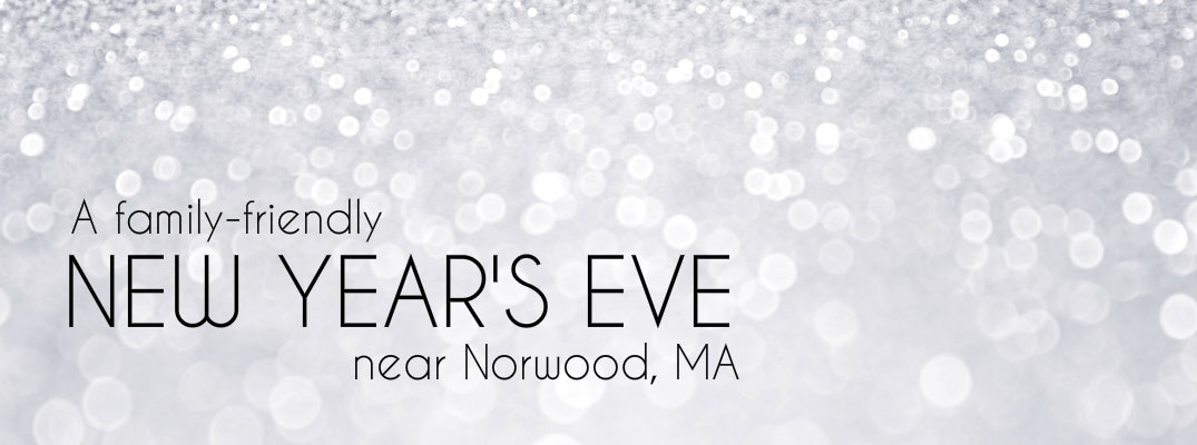 Kids New Year\'s Eve events 2017 near Norwood, MA