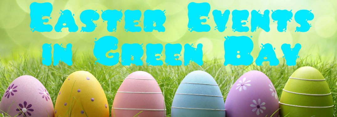 Easter 2017 Events in Green Bay WI