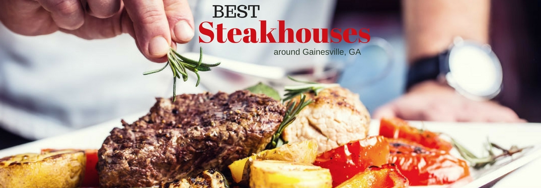 Best Steakhouse around Gainesville, GA, text on an image of a chef putting parsley on a steak