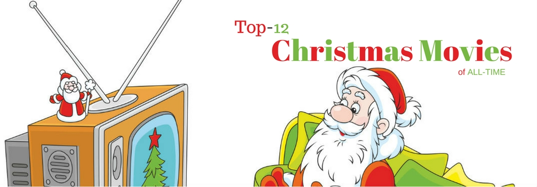 Top-12 Christmas Movies of All-Time, text on a cartoon image of Santa watching TV