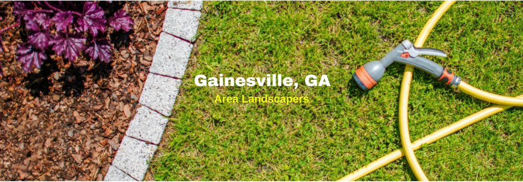 Gainesville, GA area landscapers, text on an image of a yellow hose next to a well manicured flower bed