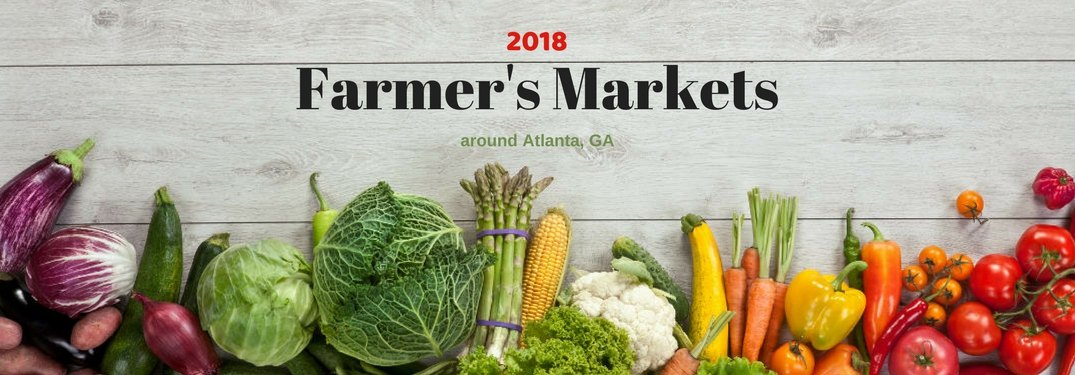 2018 Farmer's Markets around Atlanta, GA, text on an image of an assortment of fruit on a wooden table