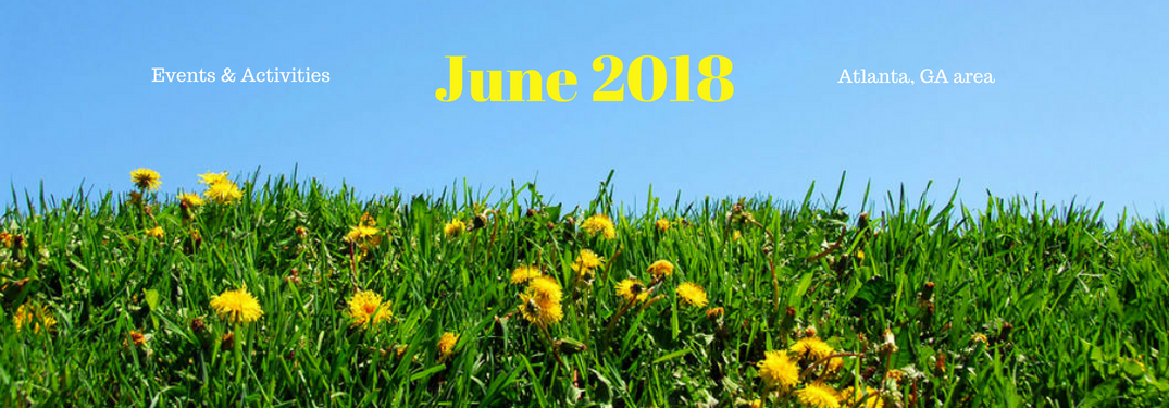 June 2018 Events & Activities Atlanta, GA area, text on an image of yellow wildflowers in a field against a blue sky