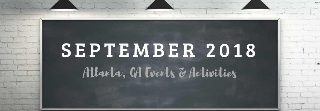 September 2018 Atlanta, GA Events & Activities, text on an image of a blackboard lit by 3 overhead lights