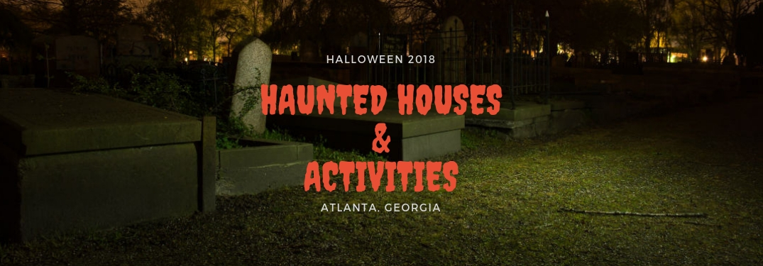 Halloween 2018 Haunted Houses & Activities Atlanta, GA, text on an image of an old cemetery illuminated by moonlight
