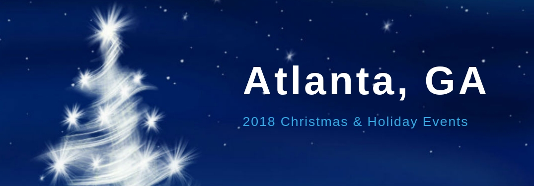 Atlanta, GA 2018 Christmas & Holiday Events, text on an image of a white Christmas tree against a blue background filled with white stars
