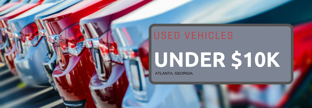 Where Can I Get an Affordable Used Vehicle around Atlanta, GA?