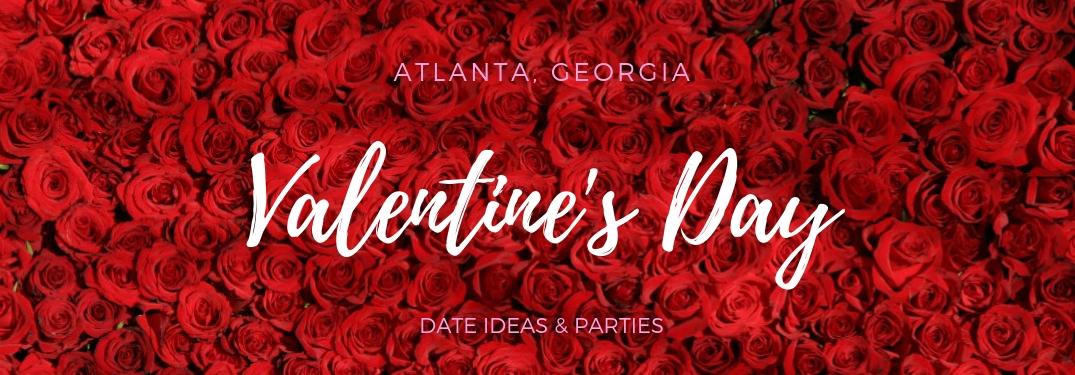 Atlanta, Georgia Valentine's Day Date Ideas & Parties, text on a bed of red roses