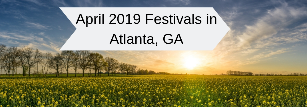 April 2019 Festival in Atlanta, GA, text on an image of the sun rising over a field of yellow flowers