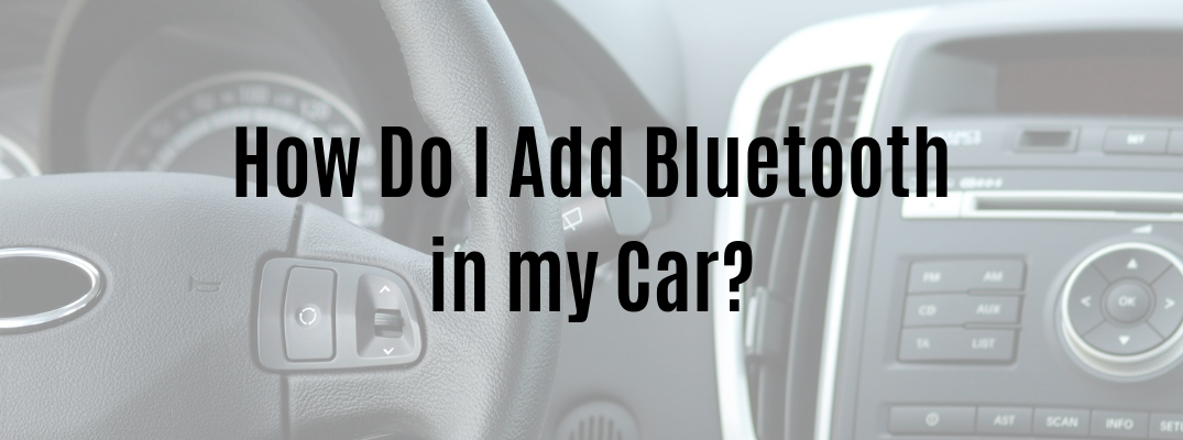 "Vehicle dashboard with ""How Do I Add Bluetooth in my Car?"" text"
