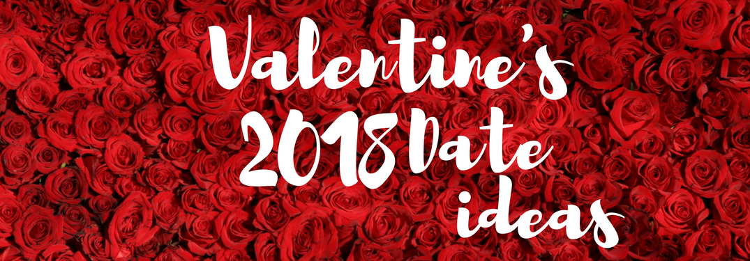 Valentine's 2018 date ideas on a bed of roses