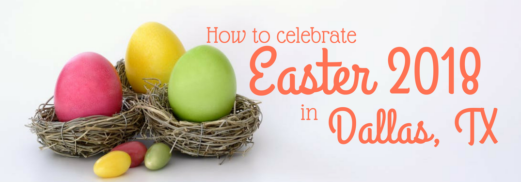 How to celebrate Easter 2018 in Dallas, TX next to Easter eggs in a nest