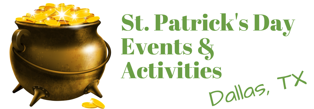 St. Patrick's Day events & activities Dallas, TX next to a pot of gold
