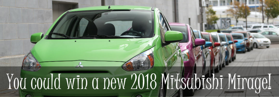 "line of Mitsubishi cars with overlaid text saying ""You could win a new 2018 Mitsubishi Mirage!"""