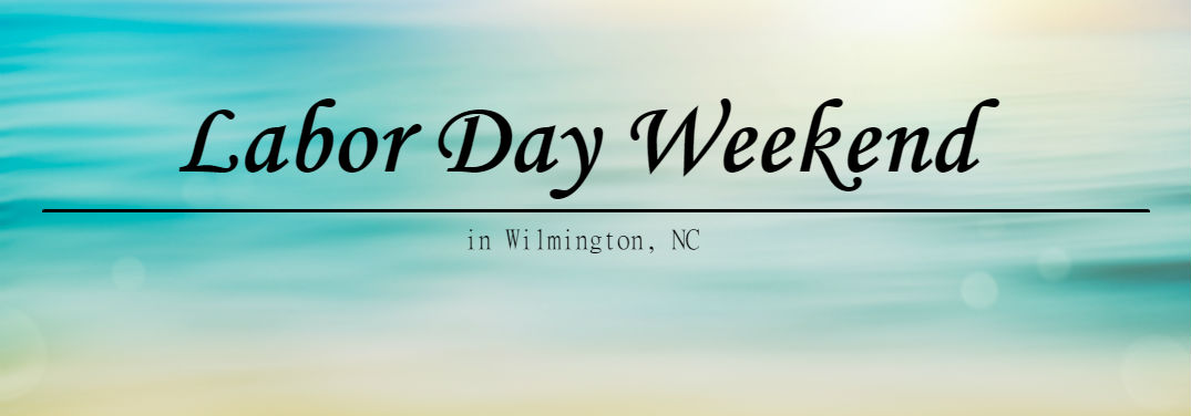 Exciting Labor Day Weekend Events In Wilmington Nc D E Mitsubishi