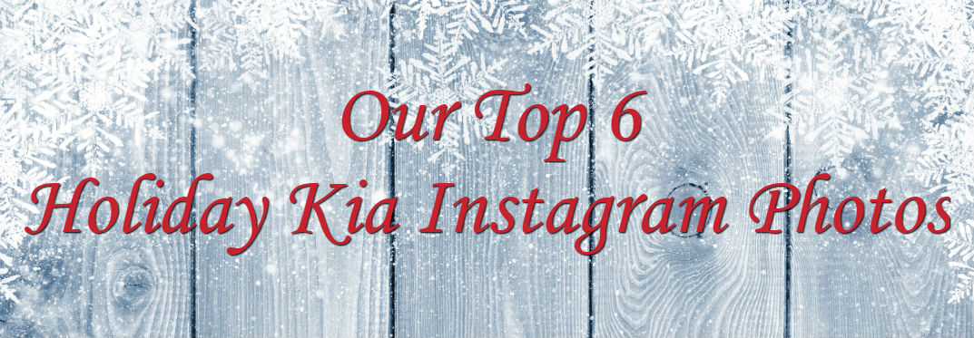 Our Top 6 Holiday Kia Instagram Photos