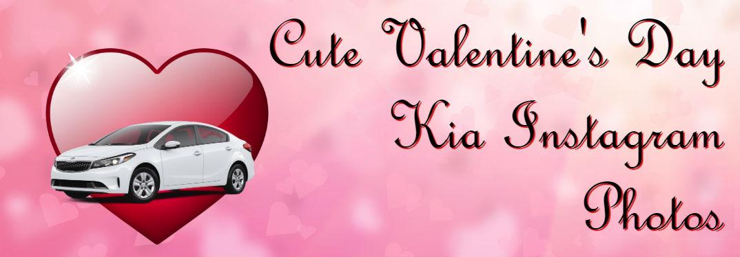 Cute Valentine's Day Kia Instagram Photos