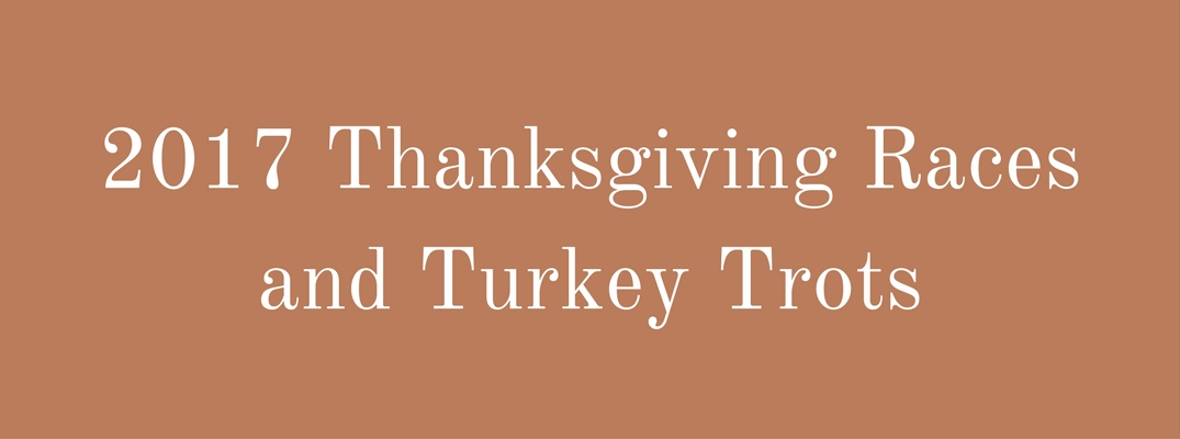 '2017 Thanksgiving Races and Turkey Trots' text in white font color against brown background