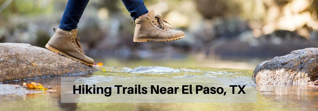 Person hiking by stream with Hiking Trails Near El Paso TX text