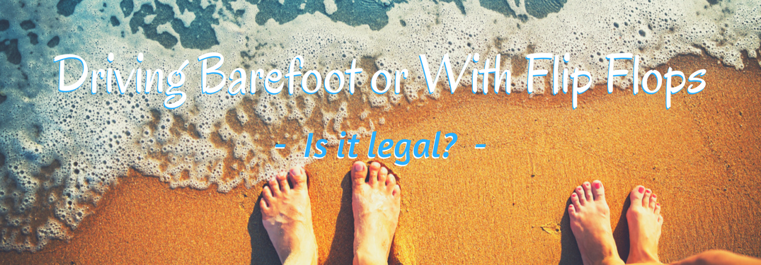 Is It Illegal to Drive While Barefoot or Wearing Flip Flops In Florida?