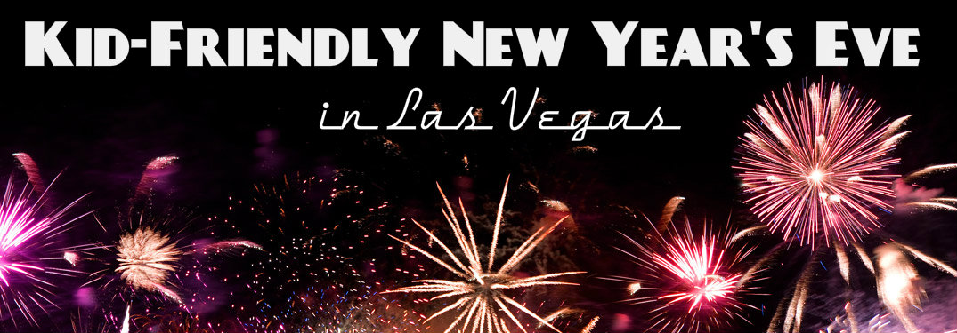 Kid-Friendly New Year's Eve in Las Vegas, fireworks background