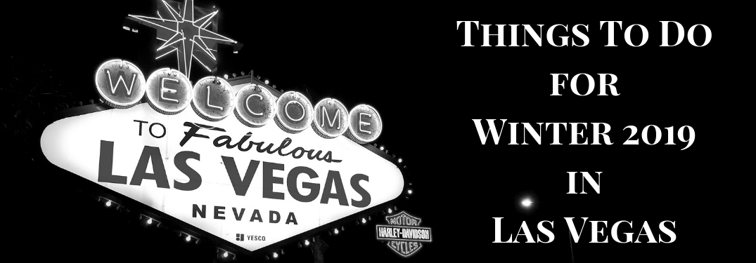 Black and White Image of Welcome to Fabulous Las Vegas Sign with White Things To Do for Winter 2019 in Las Vegas Text