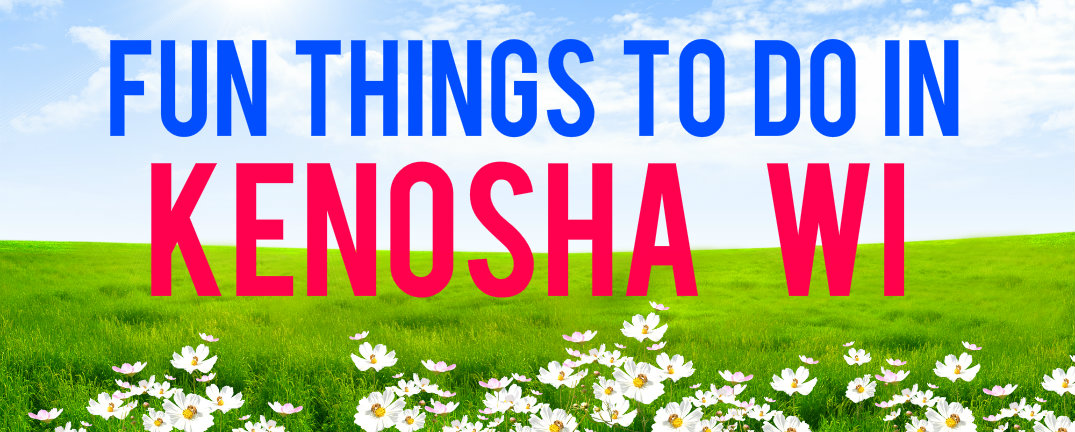 10 Affordable Things To Do In Kenosha Wi Spring Summer 2015