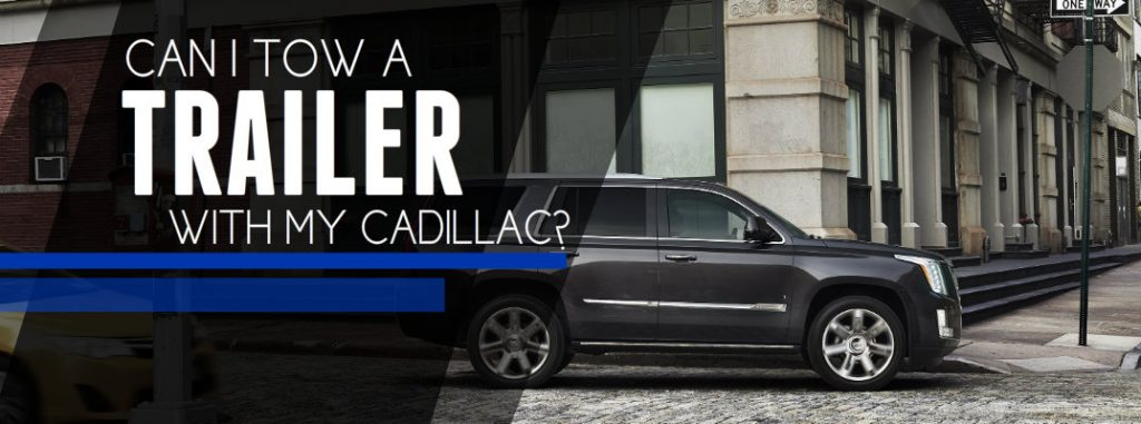 Which 2017 Cadillac Vehicles Have Towing Capability