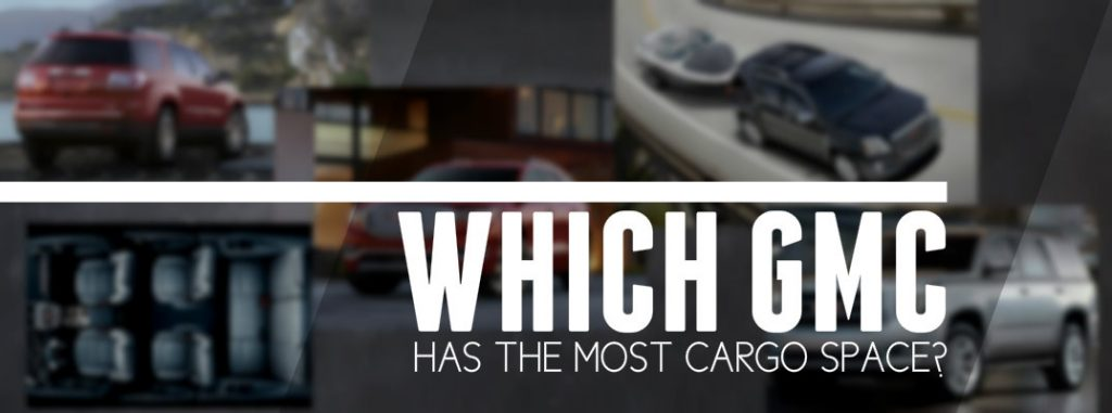 which gmc vehicle has the most cargo space. Black Bedroom Furniture Sets. Home Design Ideas