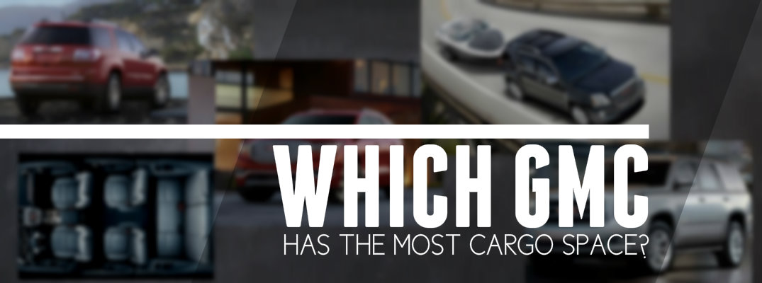 Which GMC Vehicle Has The Most Cargo Space?