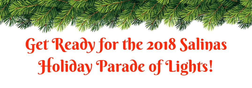 """white banner graphic with mistletoe trim and red text saying """"get ready for the 2018 salinas holiday parade of lights!"""""""