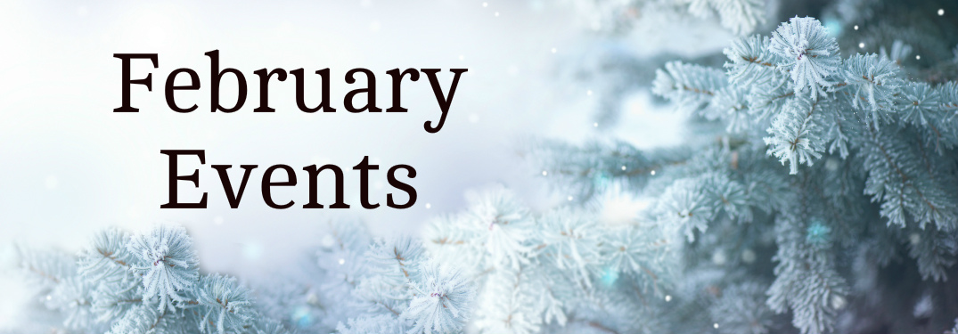 February Events Title and Snowy Tree