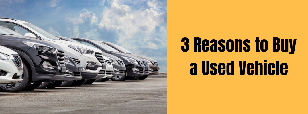 """""""3 Reasons to Buy a Used Vehicle"""" in black text against orange background with a photo of a row of used vehicles to the left"""