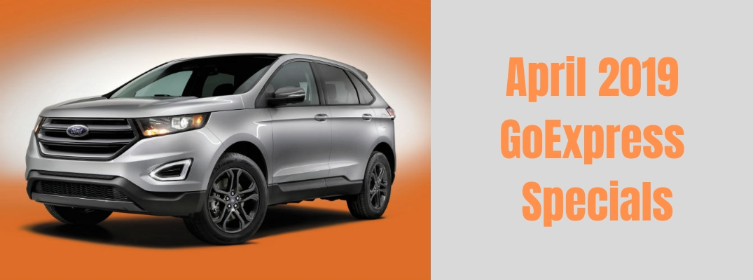 """Image of a silver 2018 Ford Edge against an orange background with """"April 2019 GoExpress Specials"""" in orange font against a silver background"""