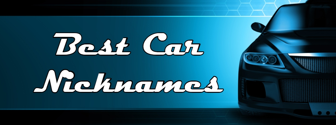 """Blue and black car header with """"Best Car Nicknames"""" in white script font"""