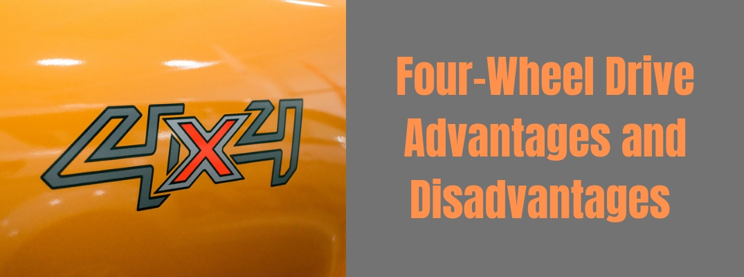 """Image of a 4x4 logo on an orange vehicle with orange font reading """"Four-Wheel Drive Advantages and Disadvantages"""" against a gray background"""