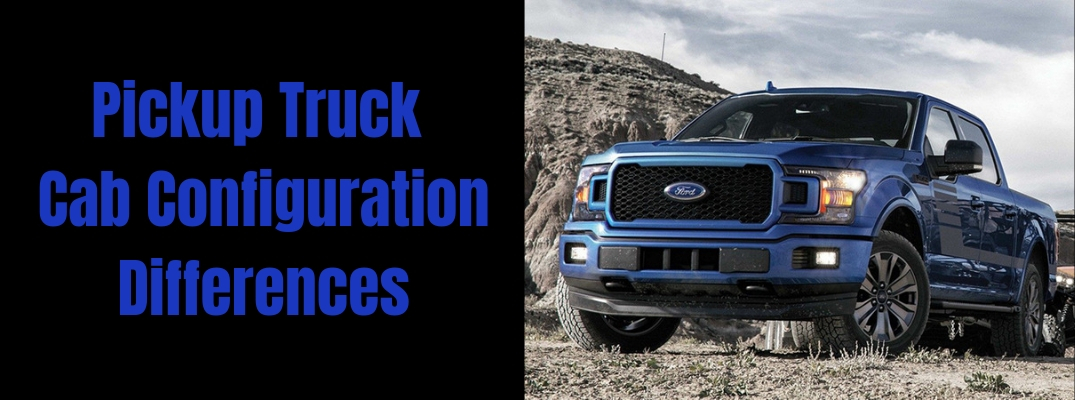 Pickup Truck Cab Configuration Differences header banner with image of a blue 2019 Ford F-150