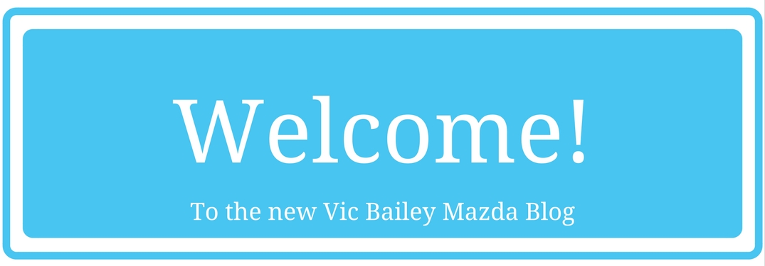 Welcome to the new Vic Bailey Mazda Blog