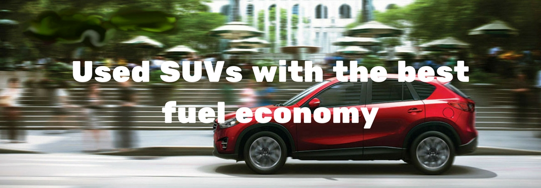 Which Used Suvs Are The Most Fuel Efficient Fuel Economy