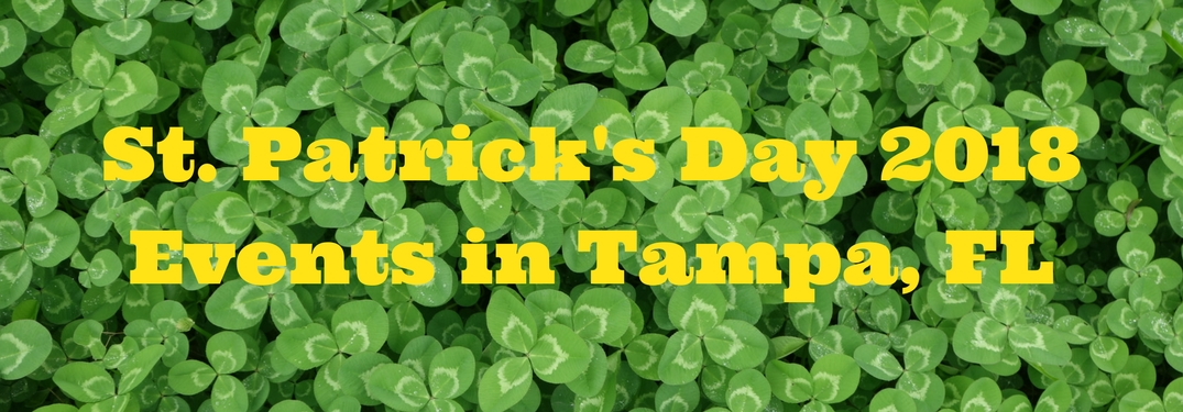 Text reading St. Patrick's Day 2018 Events in Tampa, FL on a background of clovers