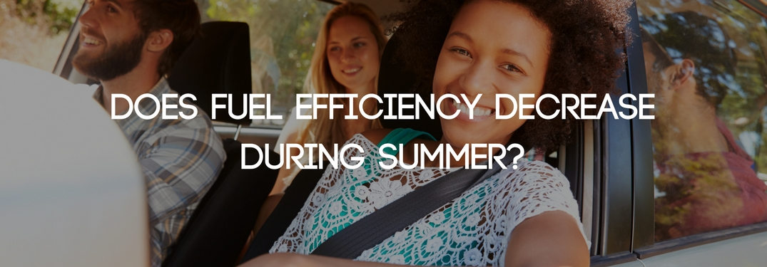 A group of young people in a car with the windows down, overlain with text reading does fuel efficiency decrease during summer
