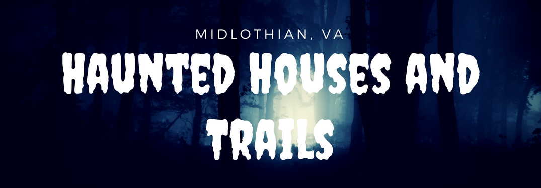 MIdlothian, VA Haunted Houses and Trails