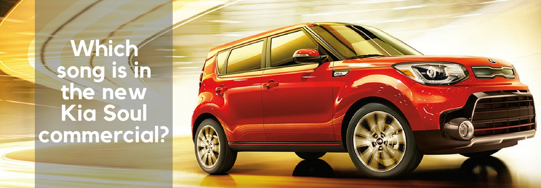 Kia Soul Commercial >> Which Song Is Featured In The New 2017 Kia Soul Turbo