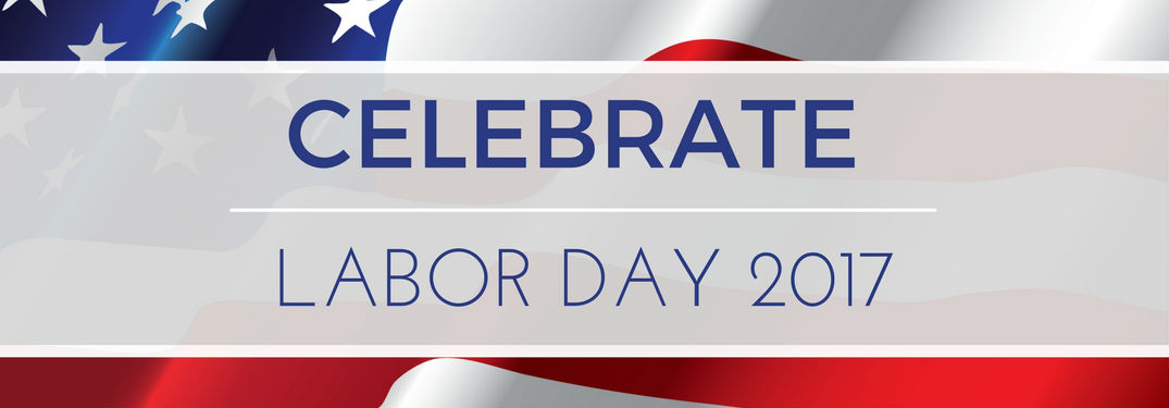 Celebrate Labor Day 2017 text with flag backdrop