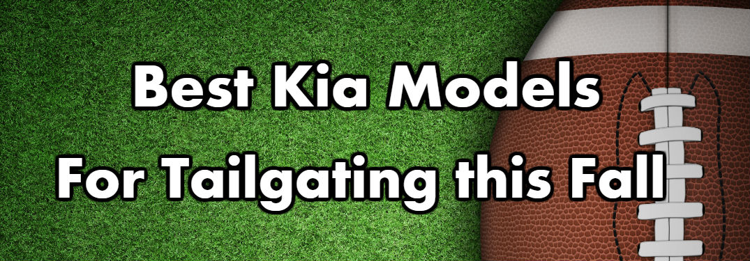 Best Kia Models for Tailgating with football in background