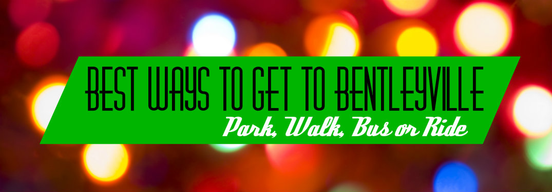 "words ""Best ways to get to Bentleyville: park, walk, bus or ride on green with blurry Christmas lights in the background"