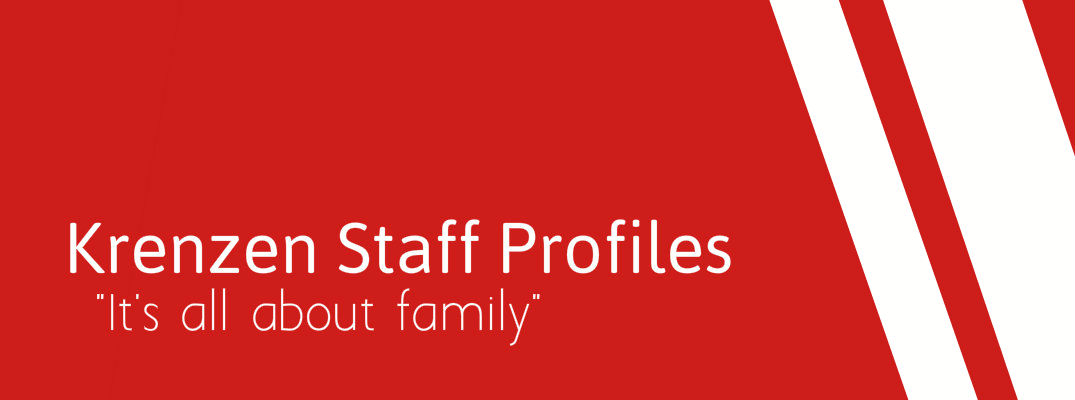 "Krenzen staff profiles ""It's all about family"""