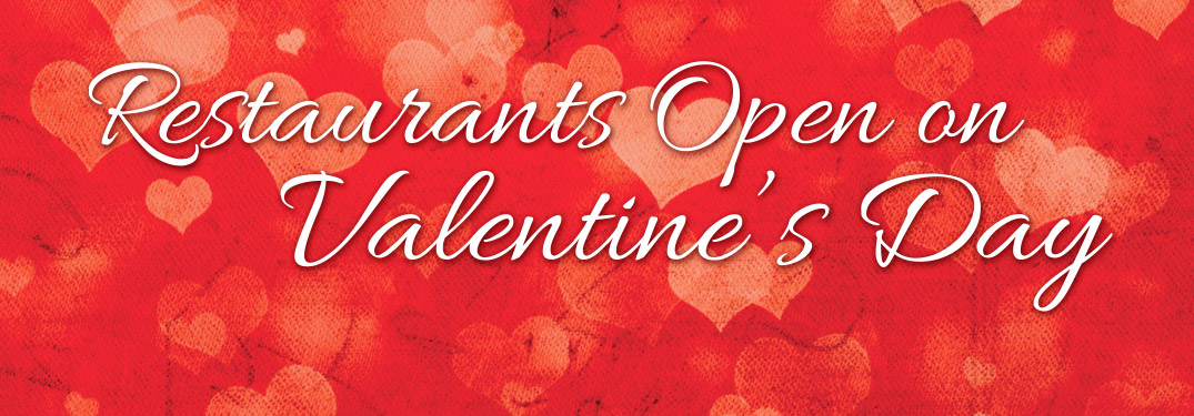 Red Background with Pink Hearts and White Text That Reads Restaurants Open on Valentine's Day