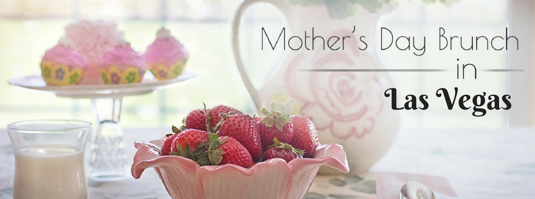 Brunch on a Table at Restaurant with Strawberries and Cupcakes with Black Mother's Day Brunch in Las Vegas Text